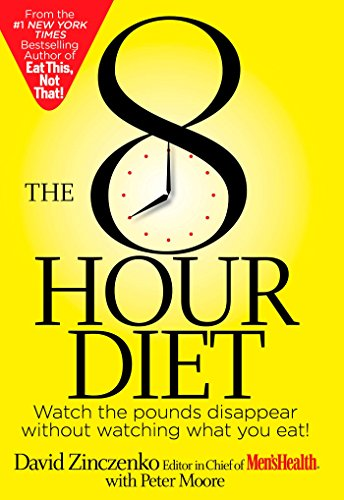 The 8 Hour Diet, by David Zinczenko